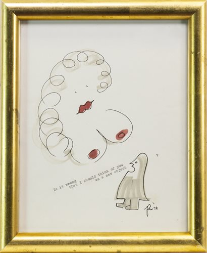 Lot 506 - IS IT WRONG THAT I SHOULD THINK OF YOU AS A SEX OBJECT, AN INK AND WASH BY GEORGE WYLLIE