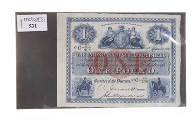 Lot 531-A THE UNION BANK OF SCOTLAND £1 NOTE 1910